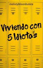 Viviendo con 5 Idiotas (Jelsa) by melistylinsonbutera