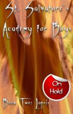 St. Salvatore's Academy for Boys II: Lapsis [boyxboy] by rotXinXpieces