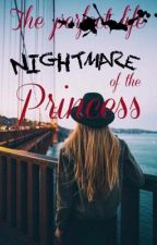 The Nightmare Of The Princess by PRETTYLITLLEGIRLLL