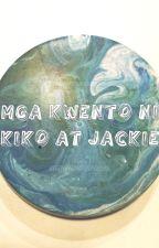 Mga Kwento ni Kiko at Jackie by RacheSanch