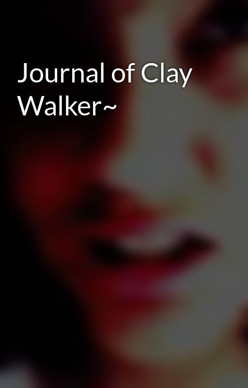 Journal of Clay Walker~ by SweetImperfection