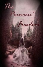 The Princess' Freedom by Kmlantrip