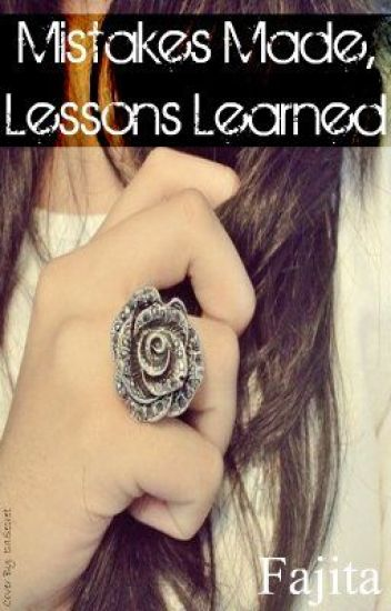 Mistakes Made, Lessons Learned