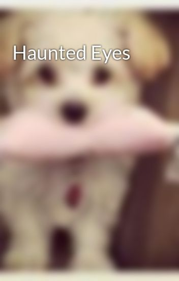 Haunted Eyes