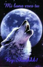 Mi luna eres tu  by Shankkk1