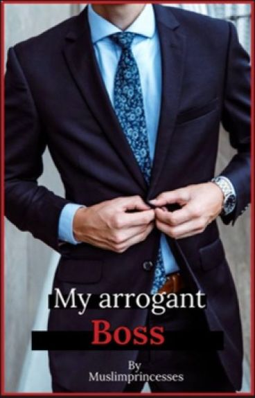 My Arrogant Boss( Muslim Love Story)