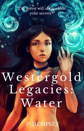 Westergold Legacy: Water by Dempsey