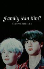 ¿Family Min Kim? ↭SuJin by KookMonster_88