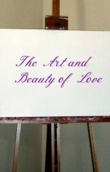 The Art and Beauty of Love