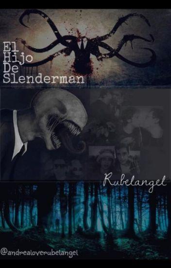 El hijo de Slenderman(Rubelangel)