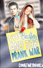 The badboy and the prank war by CourtneyDavies5