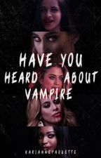 Have you Heard About Vampire? [English Version] by Estrabao_Karla