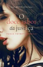 O doce sabor da justiça (degustação) by PaulaAlisonBenalia