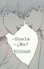 -Duele -¿No? [JIKOOK] by FLOJERAandME