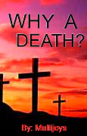 WHY A DEATH  Jesus-The hundredth name of God