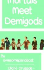 Mortals meet demigods - ON HOLD by awesomepandacat