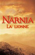 La légendaire : La lionne. (Narnia)  by thelegendaryofficial