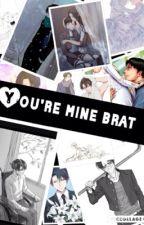 Your Mine Brat// Levi x reader // by LanaOwens7