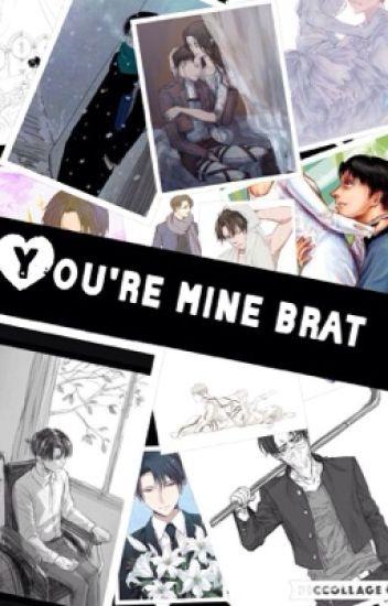 Your Mine Brat// Levi x reader //