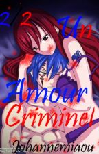 Tome III : Un amour criminel (2/2) [Jerza] by Johannemiaou