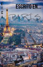 Escrito en París... [Terminada] by dreamesa