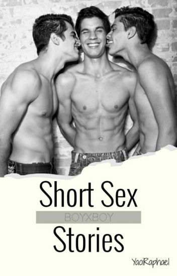 Short sex stories BoyxBoy
