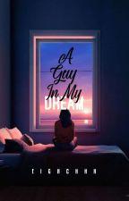A Guy In My Dream by eighchhh