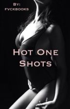 Hot one shots by fvckbooks