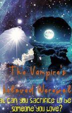 The vampire's beloved werewolf (On-hold) by vampirewolf_mate