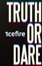 100 truth or dares by 1cefire