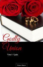 Godly Union-Tome 1 : L'aube by PrincessShanyce