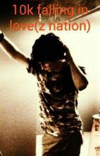 10k falling in love( Z Nation) by JacksBabyxxJohnson