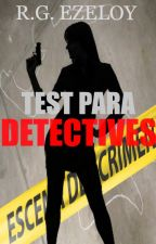 Test para detectives by Ezeloy