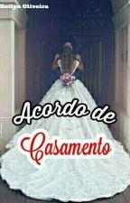 Acordo de Casamento by ketlynoliveira