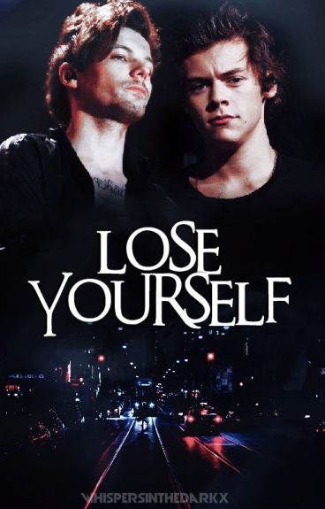 Lose Yourself. || Larry Stylinson.