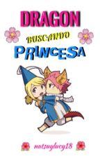 Dragon buscando princesa |FT| by KindLady18