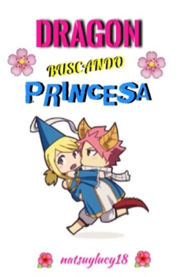 Dragon buscando princesa |FT|