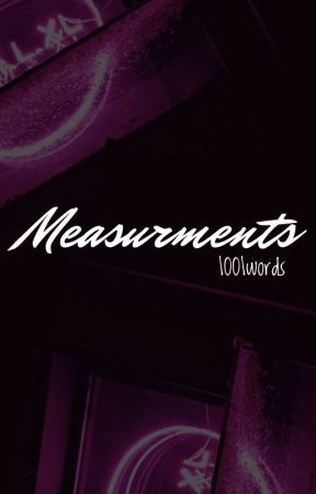 Measurements by 1001words
