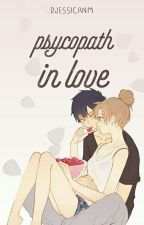Psycopath in love (slow update) by djessicanm