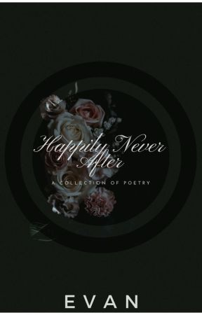 Happily Never After by poetry_is_beautiful