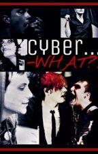 Cyber... -WHAT?! [frerarđ] by LadyPank