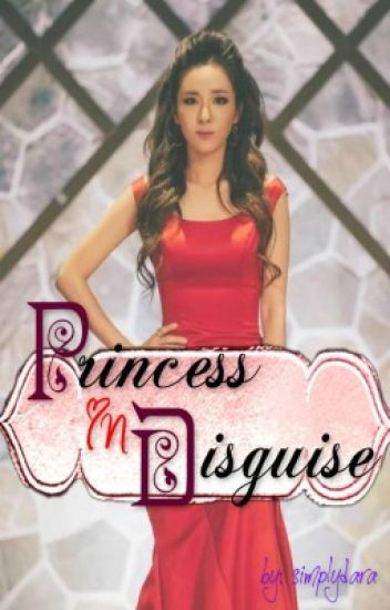 """PRINCESS IN DISGUISE"""
