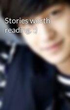 Stories worth reading. :) by WhoreoCoockie
