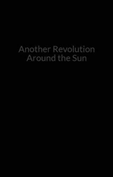 Another Revolution Around the Sun by Aurora_Dawn
