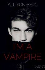 I'm a Vampire[completed] by ally_berg