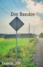 Dos Bandos by Francis_FD
