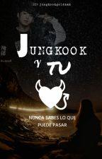 ♥♥Jungkook (BTS) y Tu ♥♥ by JungkookGoldMak