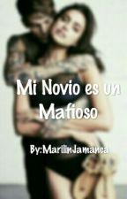 Mi Novio es un Mafioso by MarilinJamanca9