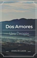 DOS AMORES UNA DECISIÓN (EXO , BTS, ASTRO & TU) by JoselinLQ