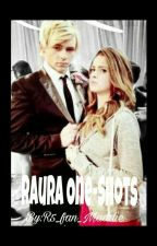 Raura One-Shots  by R5_fan_maddie